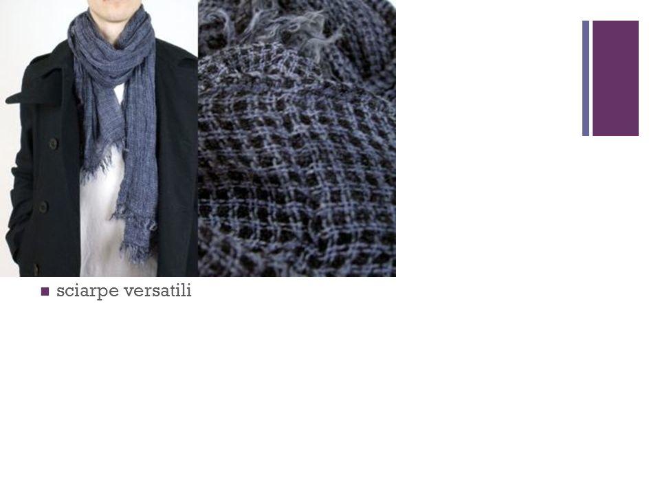 + sciarpe versatili