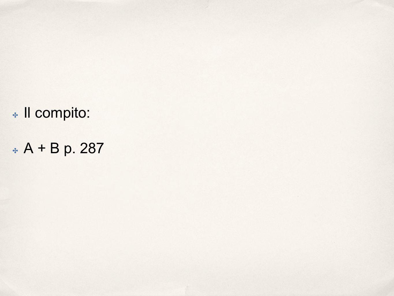 Il compito: A + B p. 287