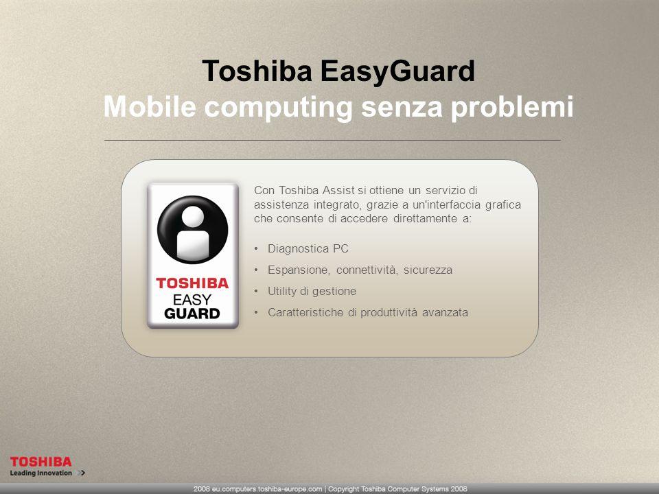 Toshiba EasyGuard Mobile computing senza problemi Diagnostica PC Espansione, connettività, sicurezza Utility di gestione Caratteristiche di produttivi
