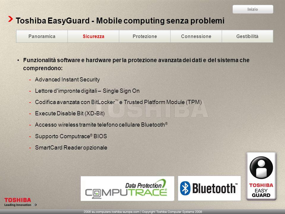 Toshiba EasyGuard - Mobile computing senza problemi Funzionalità software e hardware per la protezione avanzata dei dati e del sistema che comprendono