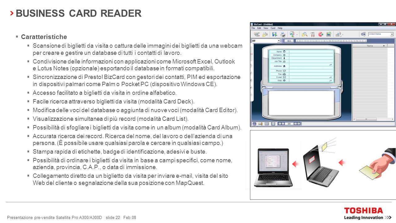 Presentazione pre-vendite Satellite A300/A300D slide:21 Feb.08 Toshiba Face Recognition è un software specializzato Scatta unistantanea digitale del v