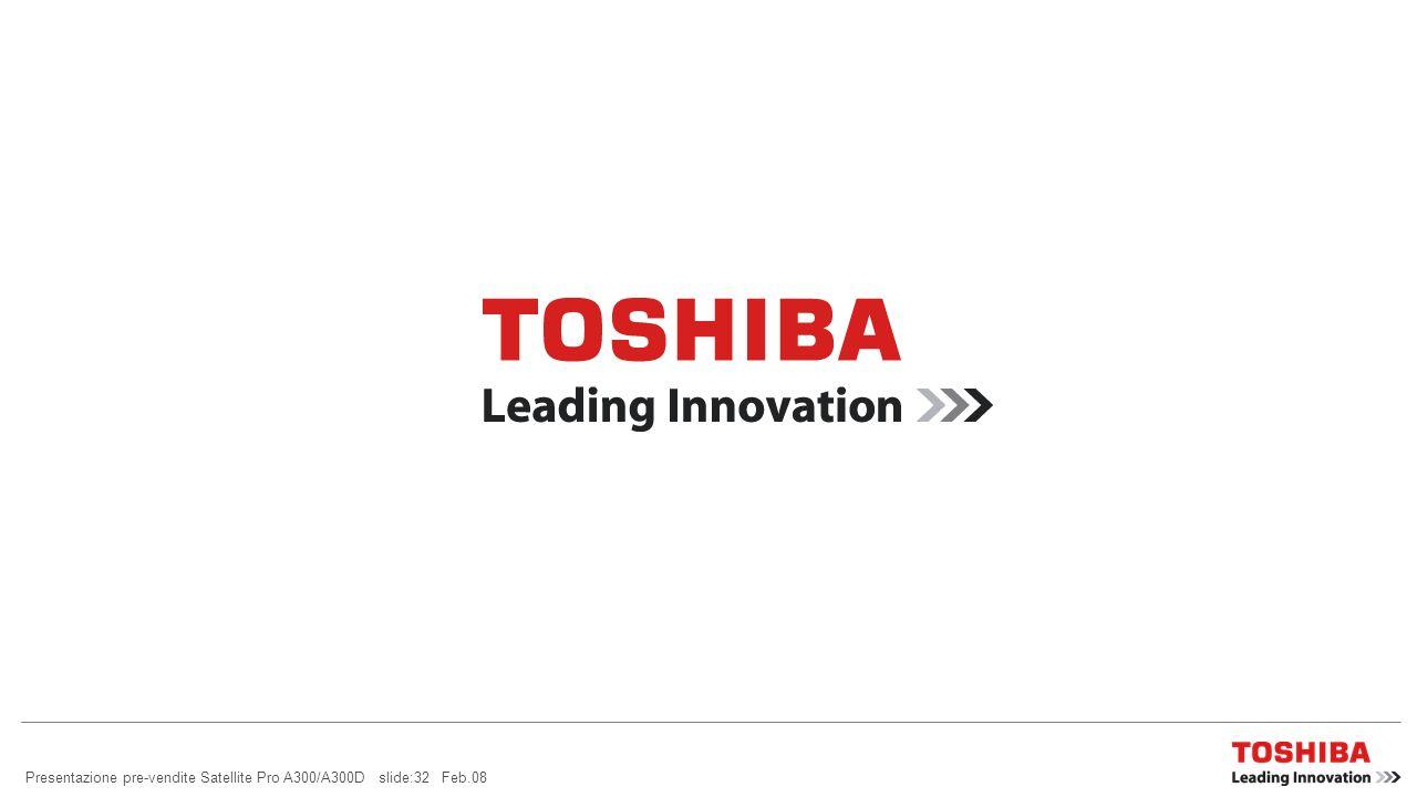 Presentazione pre-vendite Satellite Pro A300/A300D slide:31 Feb.08 MC AFEE Internet Security Suite preinstallate sul vostro notebook Toshiba: McAfee ®