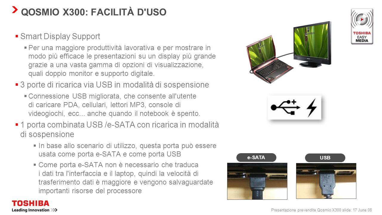 Presentazione prevendite Qosmio X300 slide: 16 June 08 Telecomando Qosmio X300 è fornito con un telecomando che si ripone senza problemi nello slot Ex