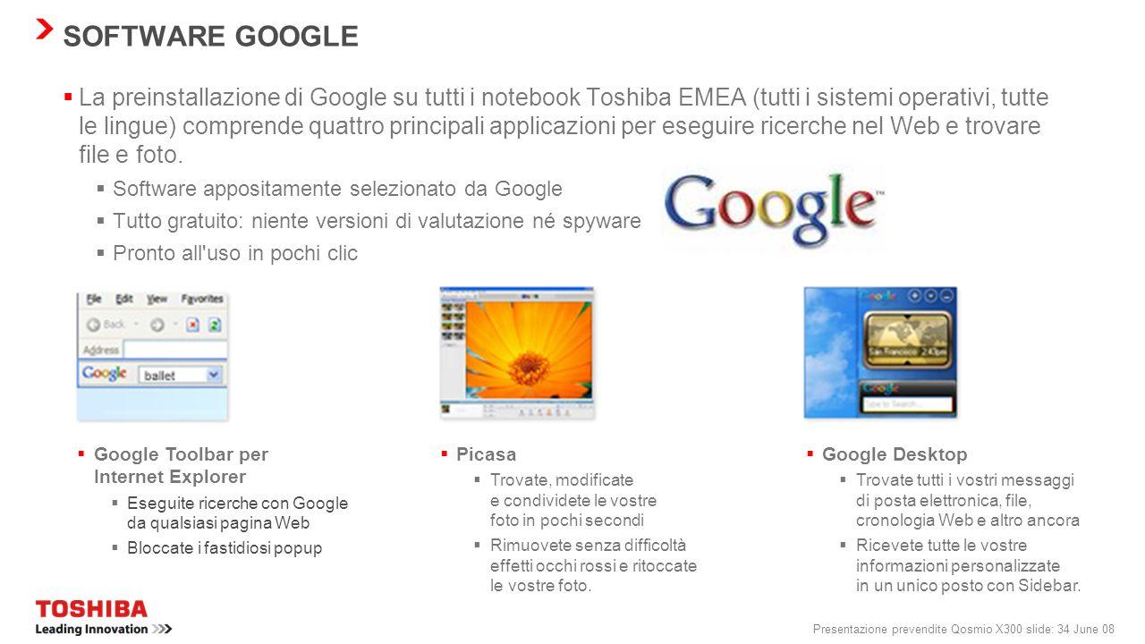 Presentazione prevendite Qosmio X300 slide: 33 June 08 TOSHIBA DIVERSITY ANTENNA Cos'è una Diversity Antenna? Questa innovazione Toshiba è composta in