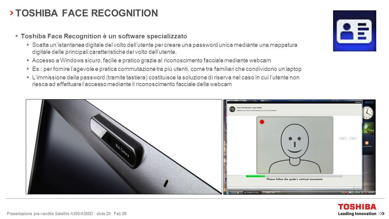 Presentazione pre-vendite Satellite A300/A300D slide:19 Feb.08 Fate sentire la vostra voce con Video/Voice over IP La webcam da 1,3 Mpixel con support