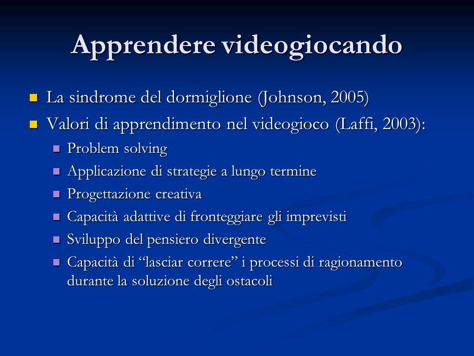 Apprendere videogiocando La sindrome del dormiglione (Johnson, 2005) La sindrome del dormiglione (Johnson, 2005) Valori di apprendimento nel videogioc