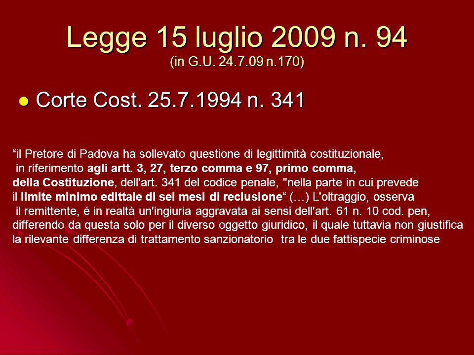Legge 15 luglio 2009 n. 94 (in G.U. 24.7.09 n.170) Corte Cost.