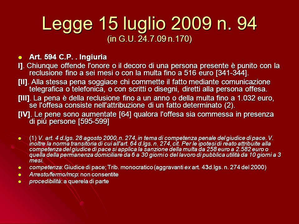 Legge 15 luglio 2009 n. 94 (in G.U. 24.7.09 n.170) Art.