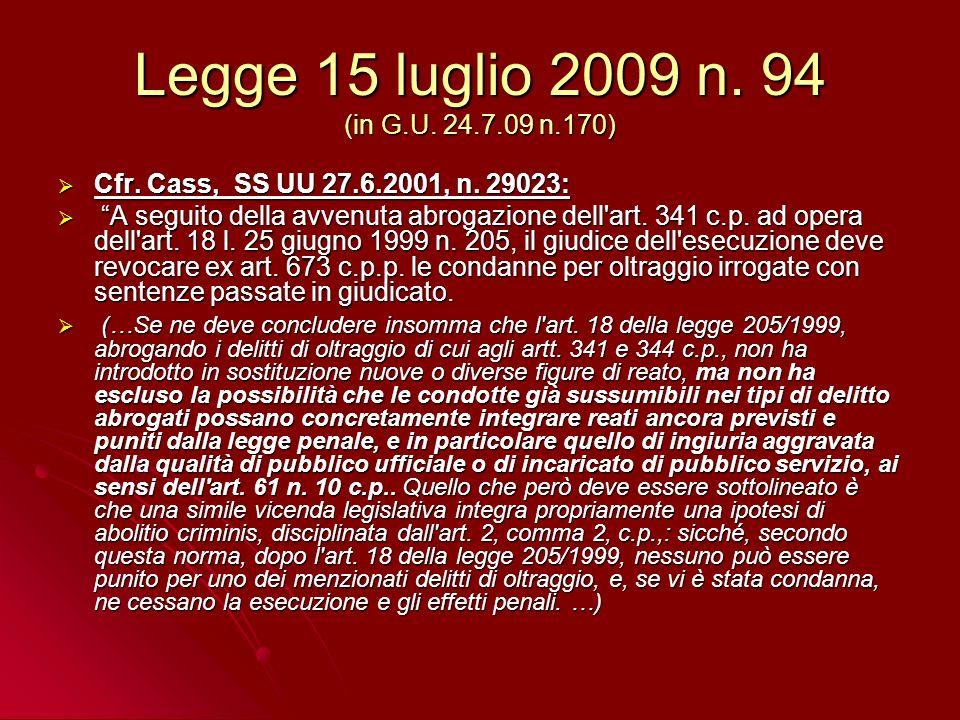 Legge 15 luglio 2009 n. 94 (in G.U. 24.7.09 n.170) Cfr.