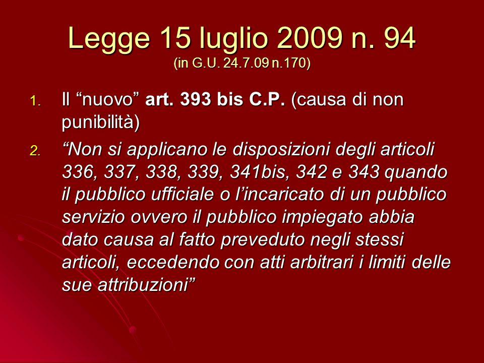 Legge 15 luglio 2009 n. 94 (in G.U. 24.7.09 n.170) 1.