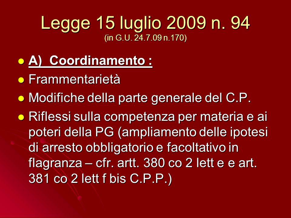 Legge 15 luglio 2009 n.94 (in G.U. 24.7.09 n.170) Cfr.