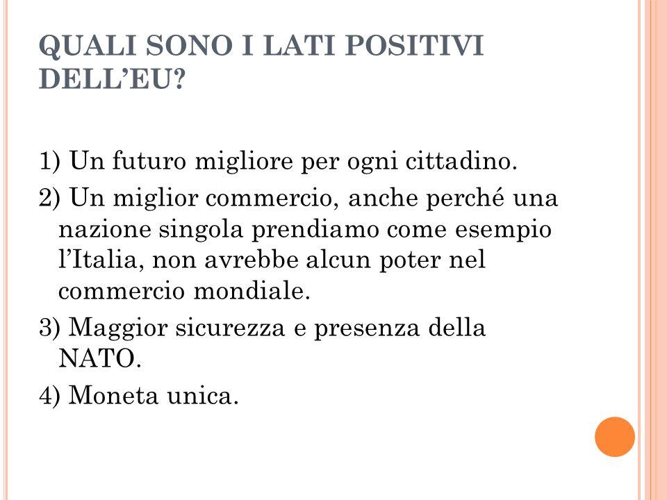 QUALI SONO I LATI POSITIVI DELLEU. 1) Un futuro migliore per ogni cittadino.