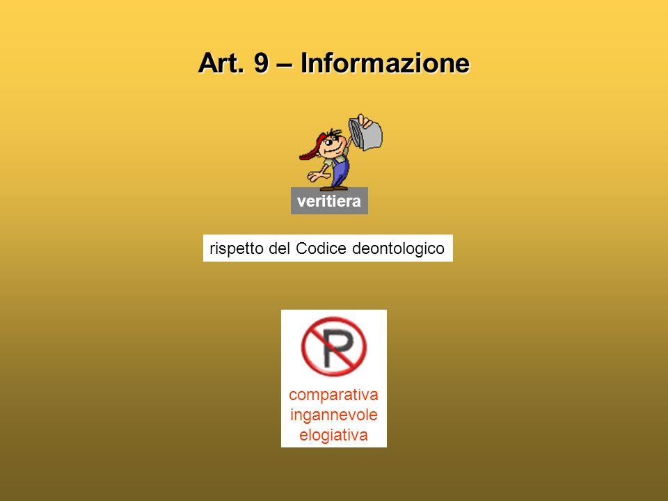 Art. 9 – Informazione veritiera comparativa ingannevole elogiativa rispetto del Codice deontologico