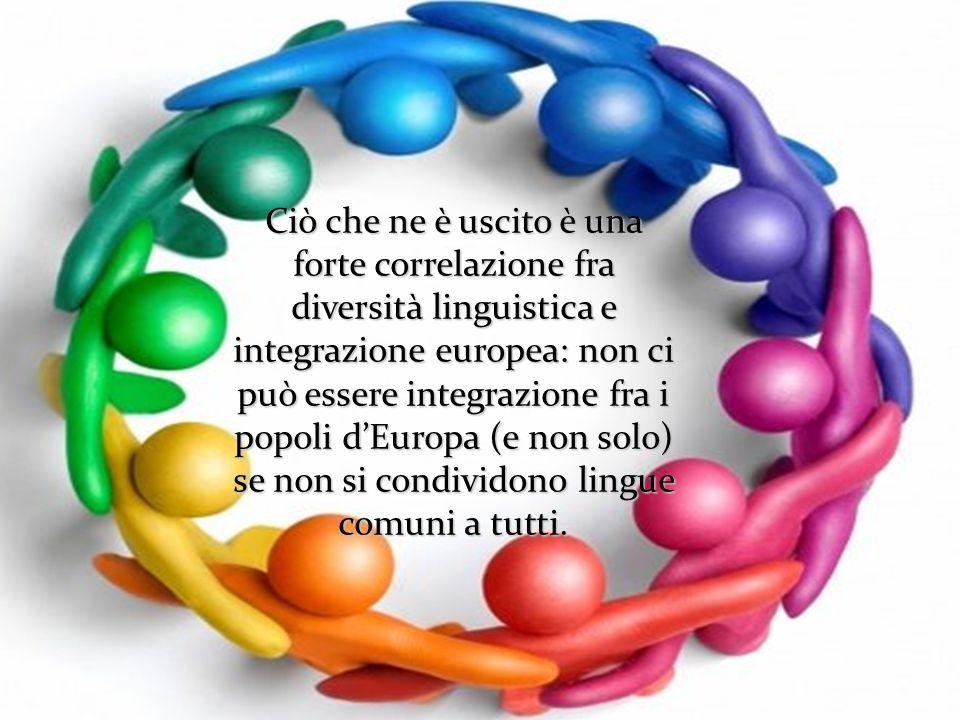 Ciò che ne è uscito è una forte correlazione fra diversità linguistica e integrazione europea: non ci può essere integrazione fra i popoli dEuropa (e