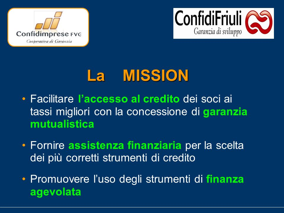 Dimensioni dei 2 CONFIDI SOCI: 15.600 PATRIMONIO: 65 milioni di Euro FIDI E FINANZIAMENTI GARANTITI: 560 milioni di Euro