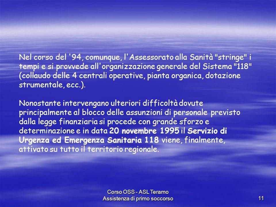 Corso OSS - ASL Teramo Assistenza di primo soccorso11 Nel corso del '94, comunque, l'Assessorato alla Sanità