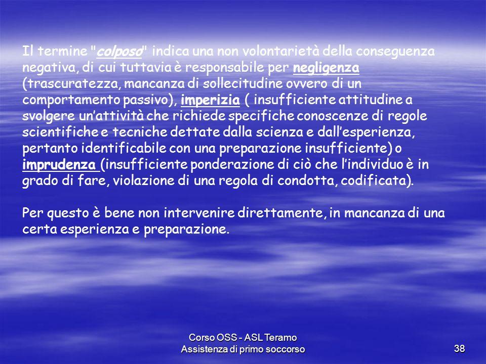Corso OSS - ASL Teramo Assistenza di primo soccorso38 Il termine