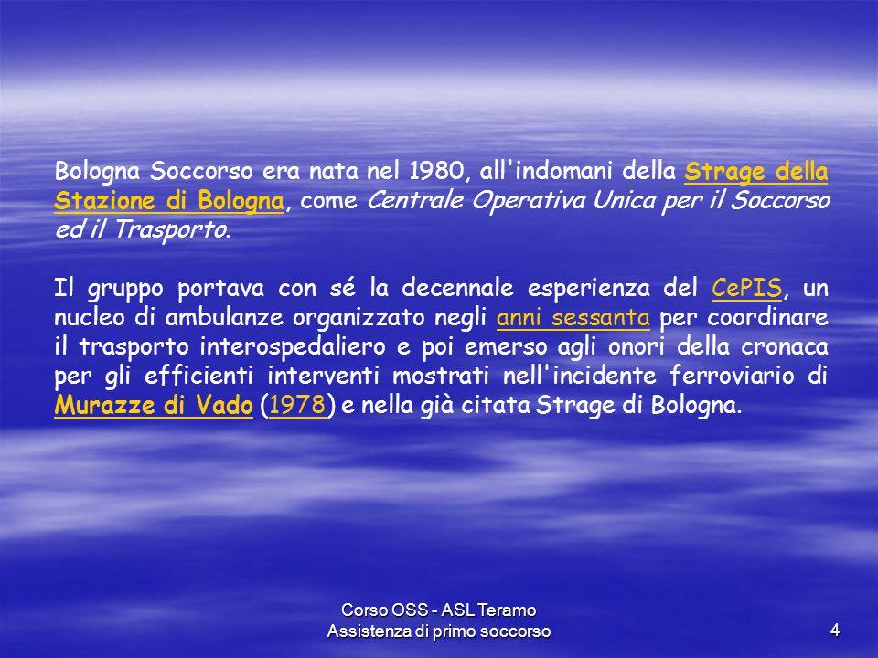Corso OSS - ASL Teramo Assistenza di primo soccorso15 In Lombardia da luglio 2012 si sta attivando il NUE, Numero unico di emergenza 112, un solo numero per le chiamate relative a 112, 113, 115 e 118.LombardiaNumero unico di emergenza 112 A dicembre 2012 è già esteso alle province di Varese, Como, Lecco, Monza-Brianza e Bergamo.