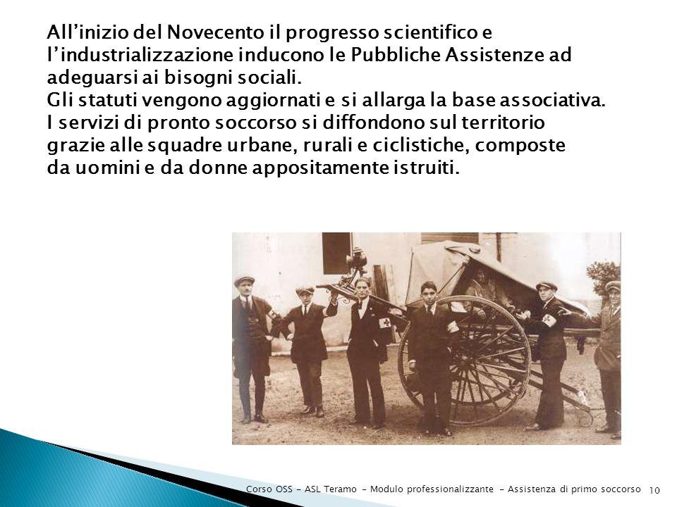 Corso OSS - ASL Teramo - Modulo professionalizzante - Assistenza di primo soccorso 10 Allinizio del Novecento il progresso scientifico e lindustrializ