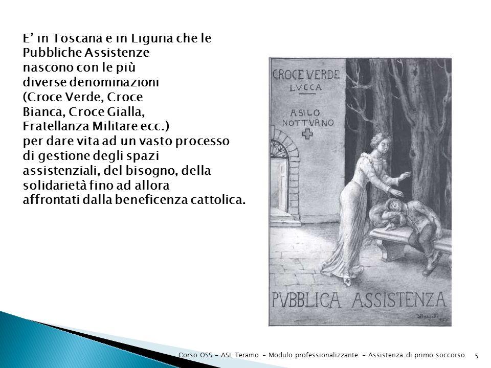 Corso OSS - ASL Teramo - Modulo professionalizzante - Assistenza di primo soccorso 5 E in Toscana e in Liguria che le Pubbliche Assistenze nascono con