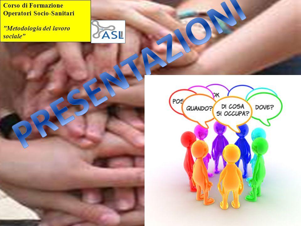 Corso di Formazione Operatori Socio-Sanitari Metodologia del lavoro sociale