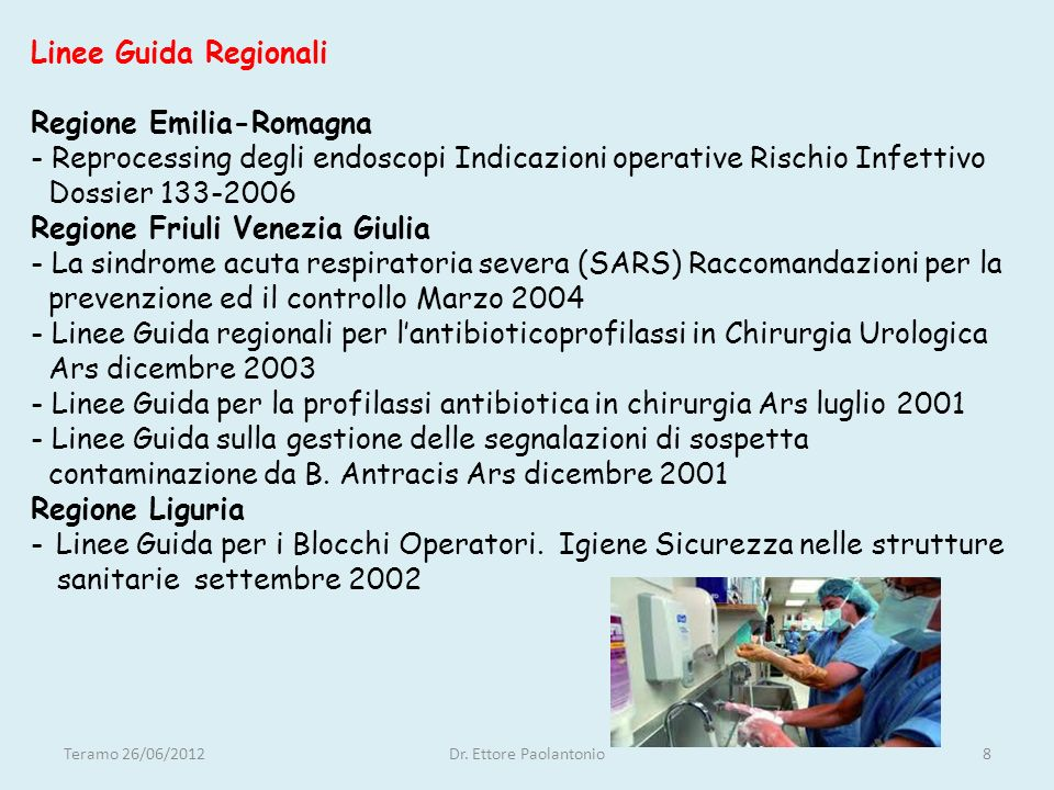 Segue Linee Guida Regionali Regione Puglia - Linee Guida per la profilassi antibiotica in chirurgia.