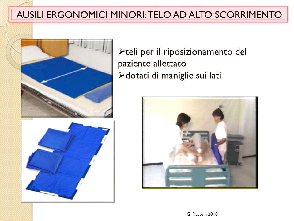 AUSILI ERGONOMICI MINORI: TELO AD ALTO SCORRIMENTO teli per il riposizionamento del paziente allettato dotati di maniglie sui lati G. Rastelli 2010