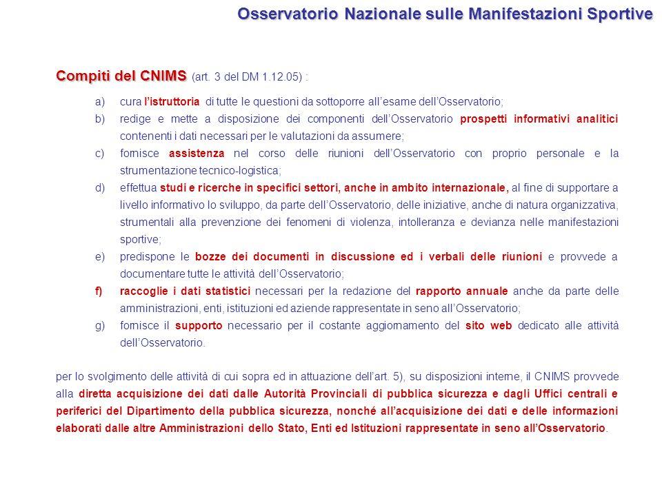 Compiti del CNIMS Compiti del CNIMS (art. 3 del DM 1.12.05) : a)cura listruttoria di tutte le questioni da sottoporre allesame dellOsservatorio; b)red