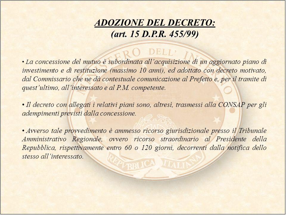 ADOZIONE DEL DECRETO: (art. 15 D.P.R. 455/99) L a concessione del mutuo è subordinata allacquisizione di un aggiornato piano di investimento e di rest