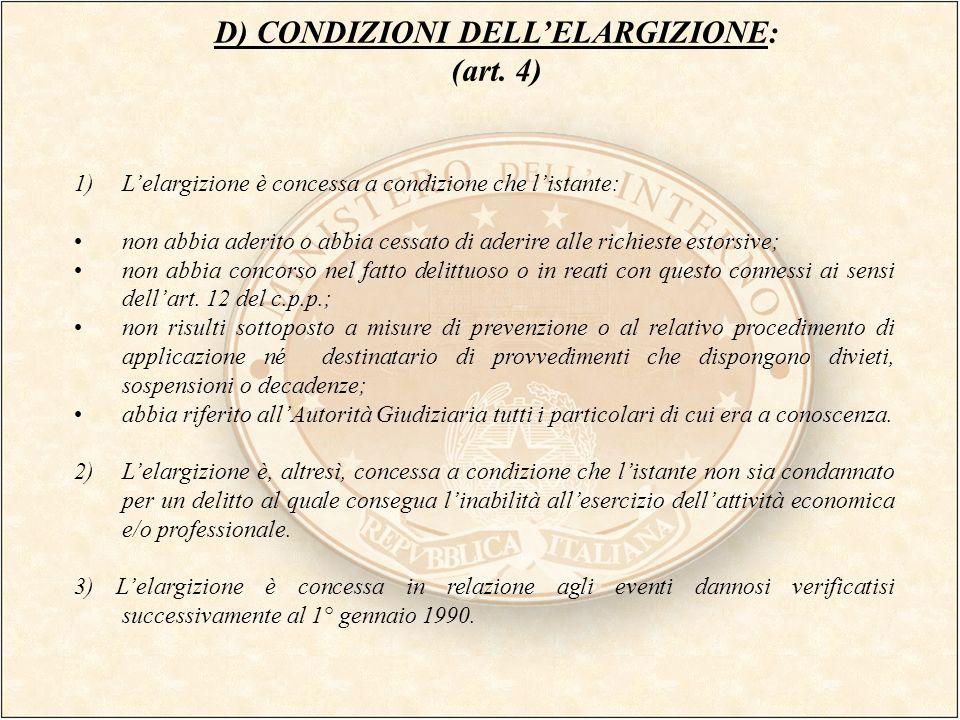 D) CONDIZIONI DELLELARGIZIONE: (art. 4) 1)Lelargizione è concessa a condizione che listante: non abbia aderito o abbia cessato di aderire alle richies