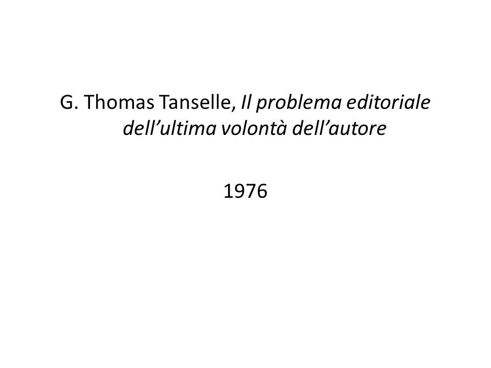 G. Thomas Tanselle, Il problema editoriale dellultima volontà dellautore 1976