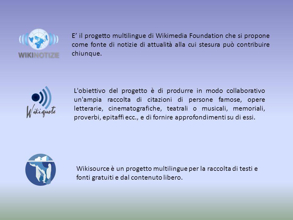 E il progetto multilingue di Wikimedia Foundation che si propone come fonte di notizie di attualità alla cui stesura può contribuire chiunque.
