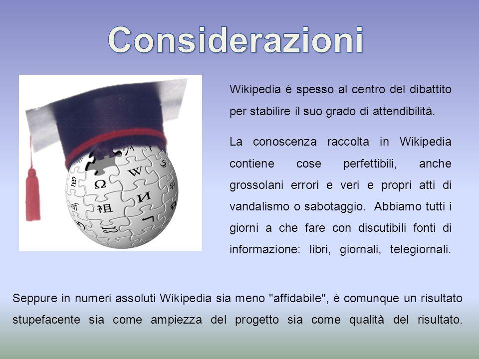 Wikipedia è spesso al centro del dibattito per stabilire il suo grado di attendibilità.