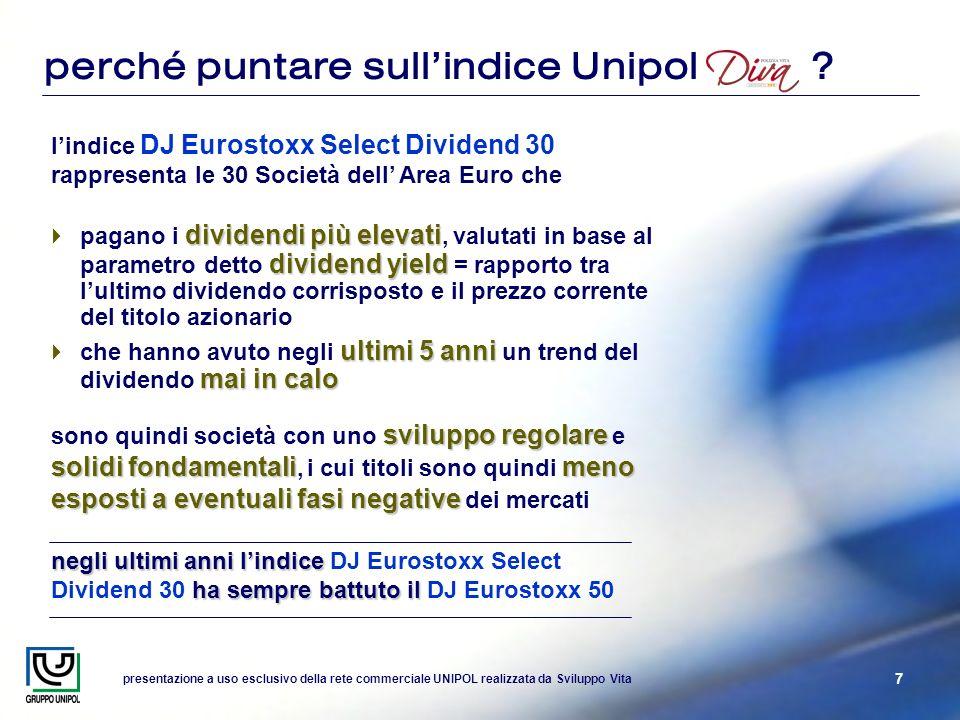 presentazione a uso esclusivo della rete commerciale UNIPOL realizzata da Sviluppo Vita 7 perché puntare sullindice Unipol ? sviluppo regolare solidi