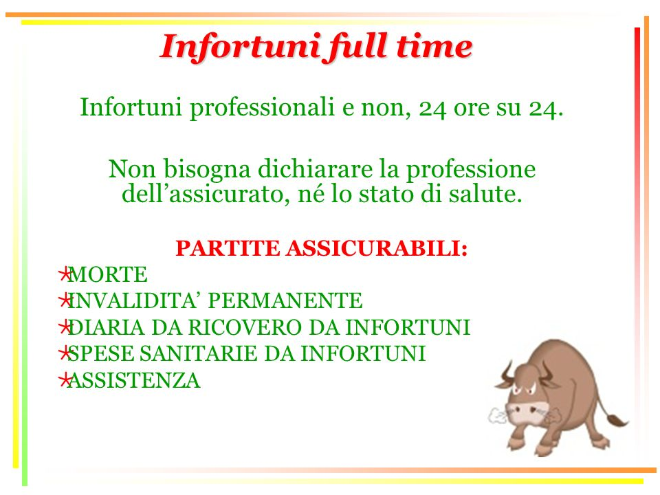 Infortuni full time Infortuni professionali e non, 24 ore su 24.