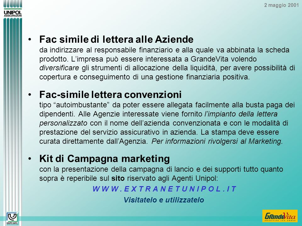2 maggio 2001 Fac simile di lettera alle Aziende da indirizzare al responsabile finanziario e alla quale va abbinata la scheda prodotto.