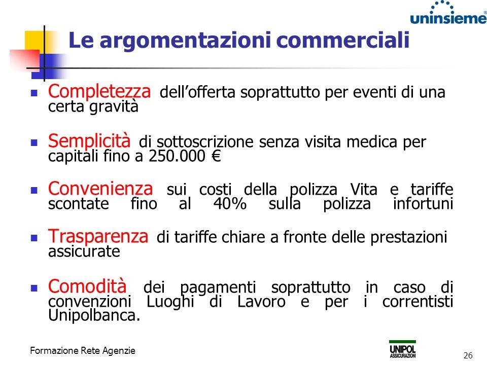 Formazione Rete Agenzie 26 Le argomentazioni commerciali Completezza dellofferta soprattutto per eventi di una certa gravità Semplicità di sottoscrizi