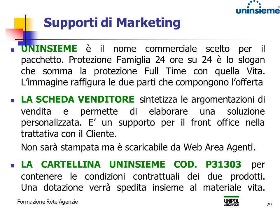 Formazione Rete Agenzie 29 Supporti di Marketing UNINSIEME è il nome commerciale scelto per il pacchetto. Protezione Famiglia 24 ore su 24 è lo slogan