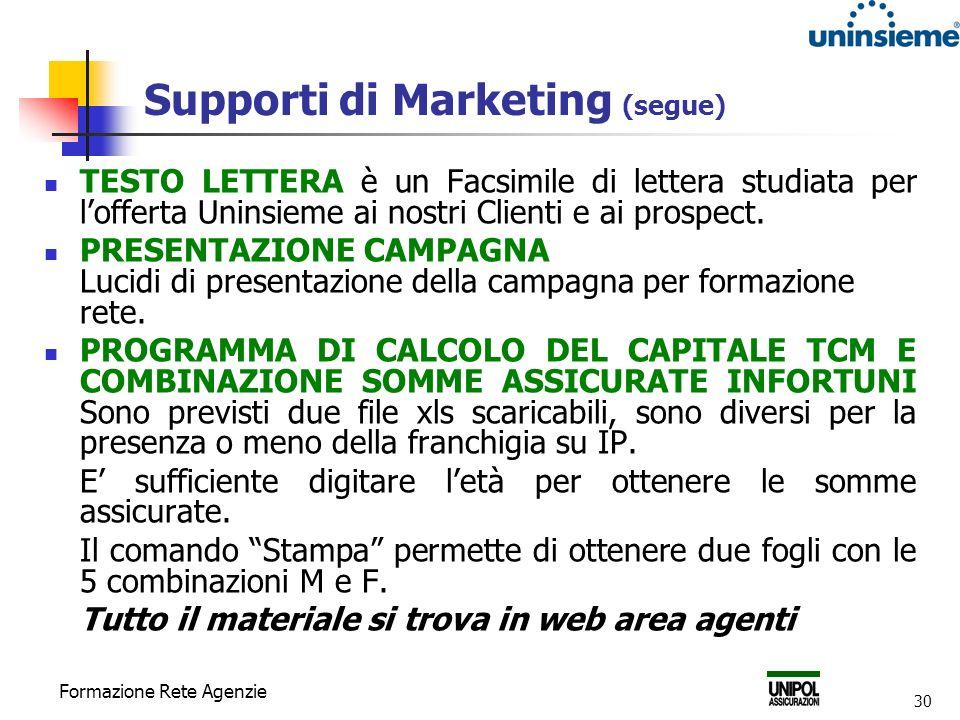 Formazione Rete Agenzie 30 Supporti di Marketing (segue) TESTO LETTERA è un Facsimile di lettera studiata per lofferta Uninsieme ai nostri Clienti e a