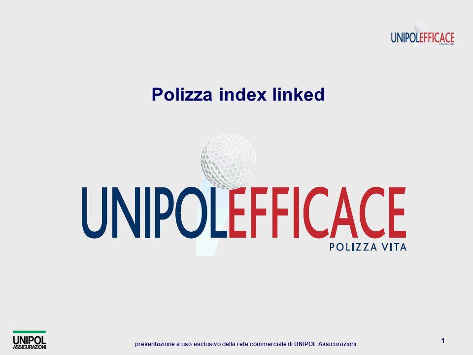 presentazione a uso esclusivo della rete commerciale di UNIPOL Assicurazioni 1 Polizza index linked
