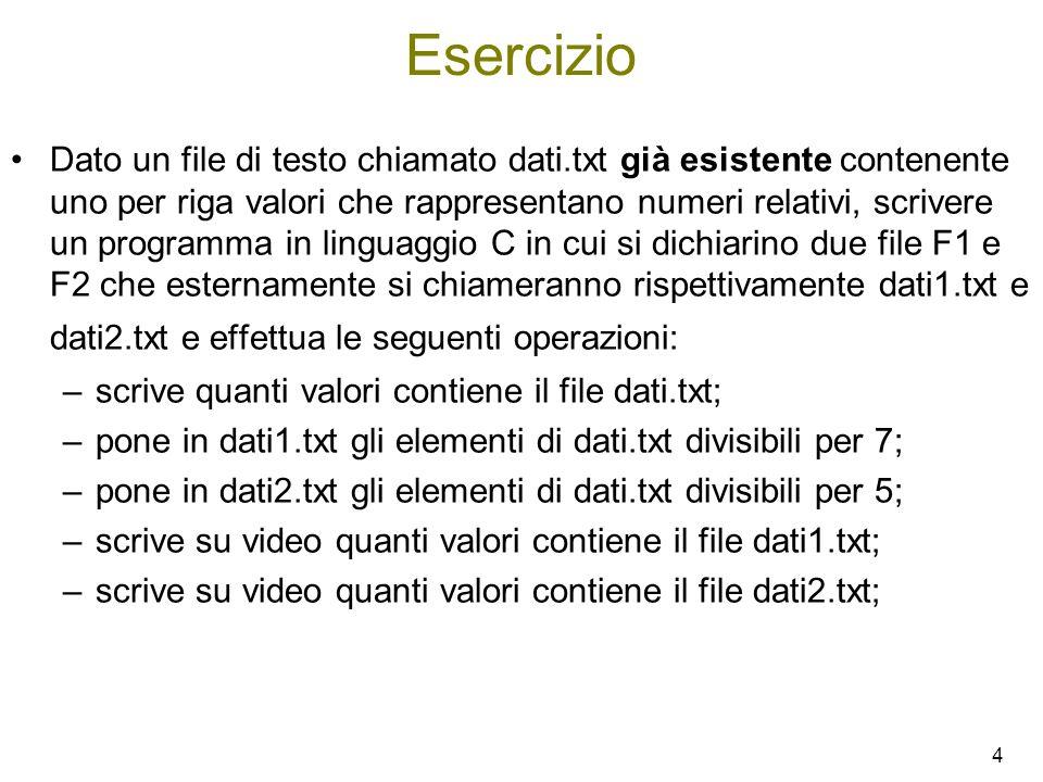 #include int main() { FILE *f, *f1, *f2; int val, cont=0, cont7=0, cont5=0; f = fopen( dati.txt , r ); f1 = fopen( dati1.txt , w ); f2 = fopen( dati2.txt , w ); if (f==NULL || f1==NULL || f2==NULL) exit(-1); 5