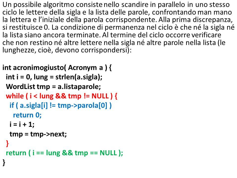 Un possibile algoritmo consiste nello scandire in parallelo in uno stesso ciclo le lettere della sigla e la lista delle parole, confrontando man mano