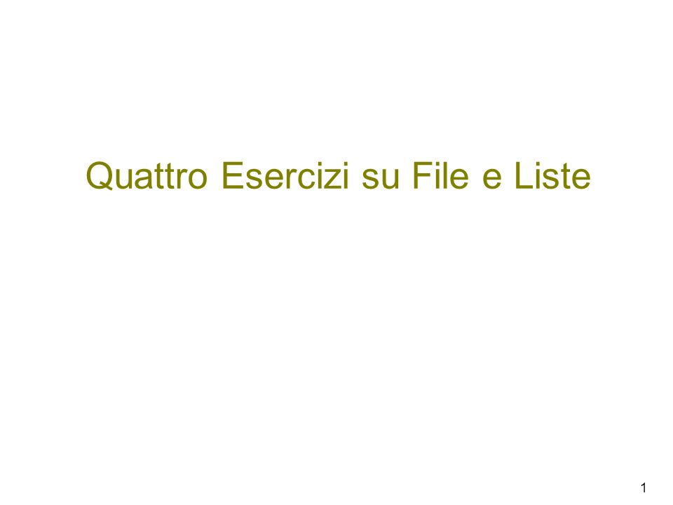 1 Quattro Esercizi su File e Liste