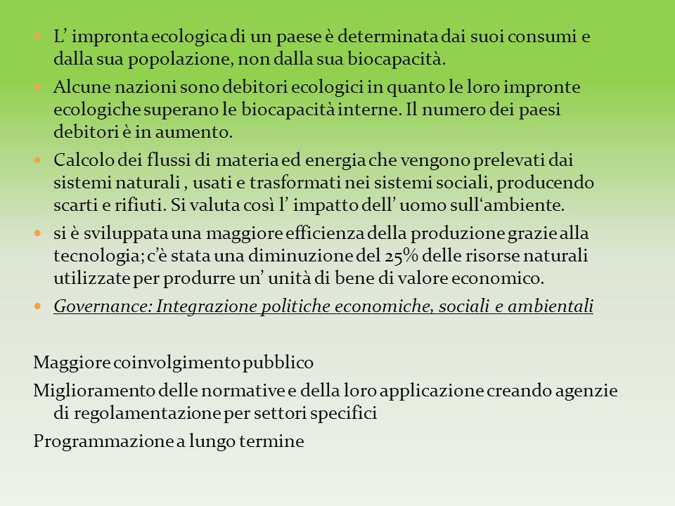 L impronta ecologica di un paese è determinata dai suoi consumi e dalla sua popolazione, non dalla sua biocapacità. Alcune nazioni sono debitori ecolo
