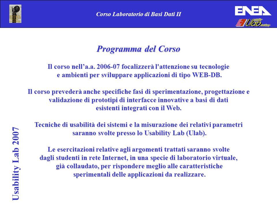Corso Laboratorio di Basi Dati II Programma del Corso Il corso nella.a.