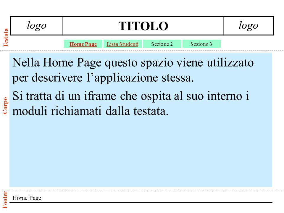 Home Page Nella Home Page questo spazio viene utilizzato per descrivere lapplicazione stessa.