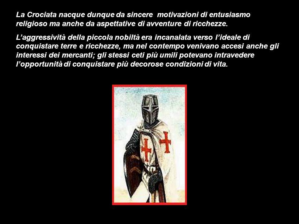 La Crociata nacque dunque da sincere motivazioni di entusiasmo religioso ma anche da aspettative di avventure di ricchezze. Laggressività della piccol
