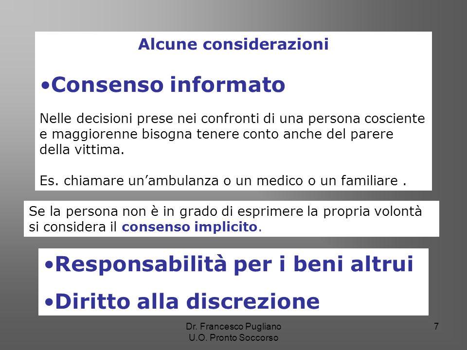 7 Alcune considerazioni Consenso informato Nelle decisioni prese nei confronti di una persona cosciente e maggiorenne bisogna tenere conto anche del p
