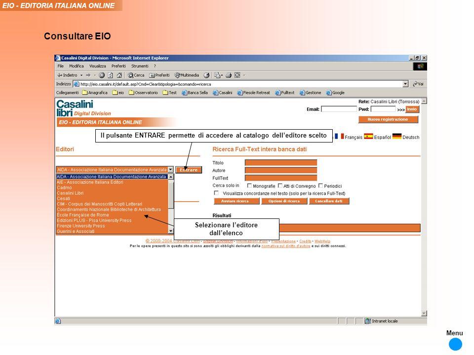 Selezionare leditore dallelenco Il pulsante ENTRARE permette di accedere al catalogo delleditore scelto Consultare EIO Menu