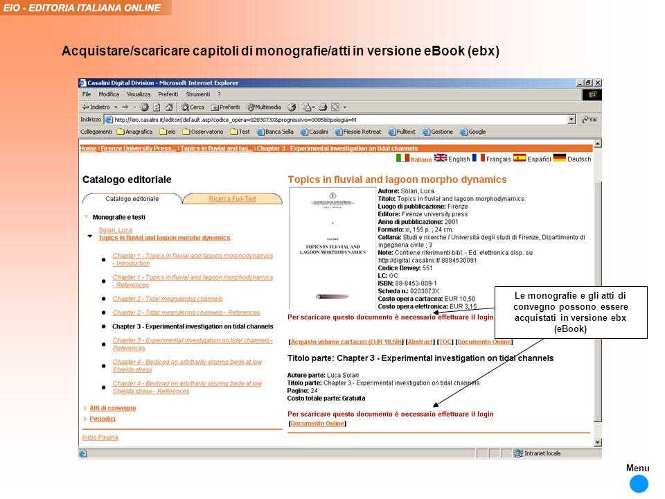 Le monografie e gli atti di convegno possono essere acquistati in versione ebx (eBook) Acquistare/scaricare capitoli di monografie/atti in versione eBook (ebx) Menu